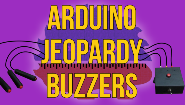 Making Arduino Jeopardy Buzzers with Sounds