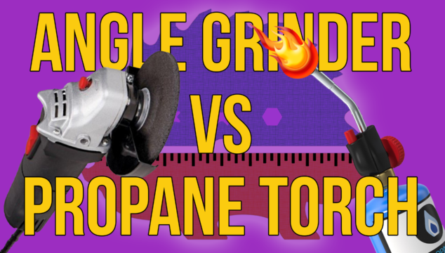 Angle Grinder vs Propane Torch!