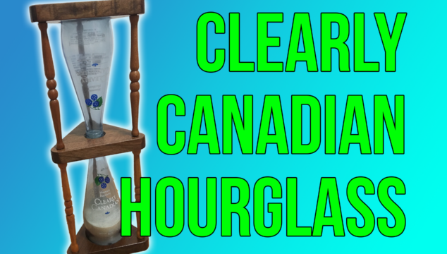 Making a Clearly Canadian Hourglass